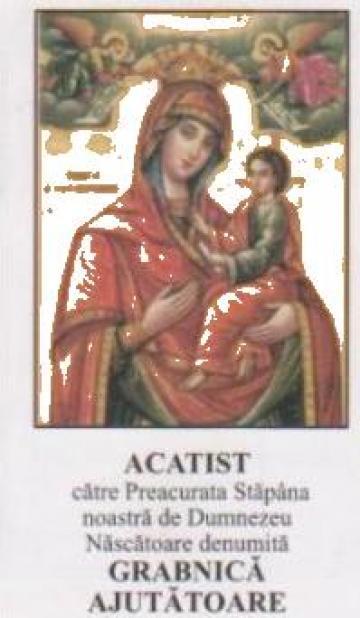 Carte, Acatistul Maicii Domnului Grabnica Ajutatoare