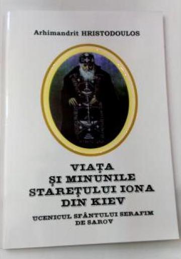 Carte, Viata si minunile Staretului Iona din Kiev de la Candela Criscom Srl.