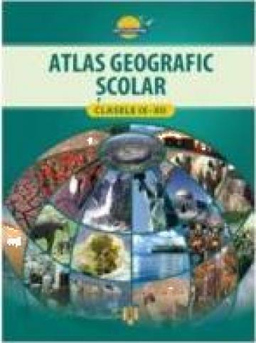 Atlas geografie scolar pentru clasele IX-XII