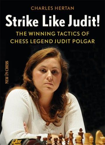 Carte, Strike like Judit!: The Winning Tactics of Chess Leg de la Chess Events Srl