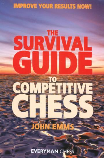Carte, The Survival Guide to Competitive Chess - John Emms de la Chess Events Srl